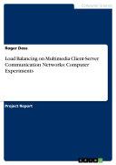 Load Balancing on Multimedia Client-Server Communication Networks: Computer Experiments [Pdf/ePub] eBook