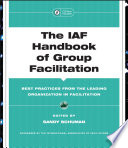 """""""The IAF Handbook of Group Facilitation: Best Practices from the Leading Organization in Facilitation"""" by Sandy Schuman"""