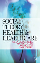 Social Theory, Health and Healthcare