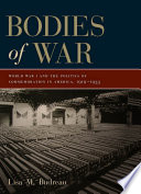 Bodies of War  : World War I and the Politics of Commemoration in America, 1919-1933