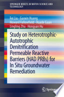 Study on Heterotrophic-Autotrophic Denitrification Permeable Reactive Barriers (HAD PRBs) for In Situ Groundwater Remediation