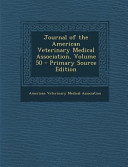 Journal Of The American Veterinary Medical Association Volume 50 Primary Source Edition