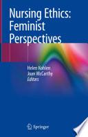 Nursing Ethics Feminist Perspectives