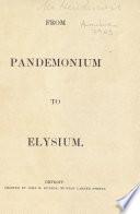 From Pandemonium to Elysium
