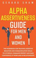 Alpha Assertiveness Guide for Men and Women