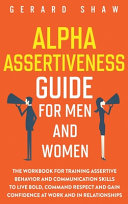 Alpha Assertiveness Guide for Men and Women Book
