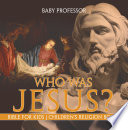 Who Was Jesus  Bible for Kids   Children s Religion Books