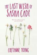 Last Wish of Sasha Cade  The