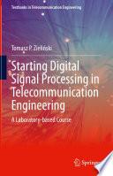 Starting Digital Signal Processing in Telecommunication Engineering