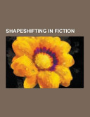 Shapeshifting in Fiction