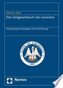 Das Zivilgesetzbuch von Louisiana  : Zweisprachige Erstausgabe mit einer Einleitung