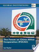 The Forum on China- Africa Cooperation (FOCAC)