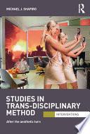 Studies in Trans Disciplinary Method