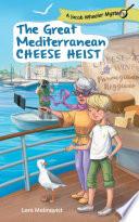The Great Mediterranean Cheese Heist