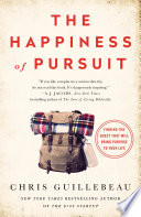 """""""The Happiness of Pursuit: Finding the Quest That Will Bring Purpose to Your Life"""" by Chris Guillebeau"""