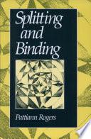 Splitting and Binding