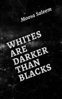 Whites are Darker than Blacks Pdf/ePub eBook