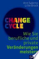 Change cycle  : wie Sie berufliche und private Veränderungen meistern