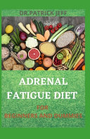 Adrenal Fatigue Diet for Beginners and Dummies