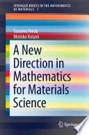 A New Direction in Mathematics for Materials Science Book
