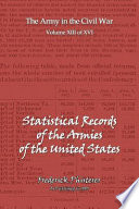 The Statistical Records of the Armies of the United States