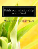 Faith Our Relationship with God