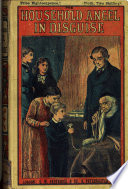The household angel in disguise, by mrs. Madeline Leslie. People's ed