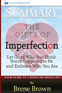 Summary of the Gifts of Imperfection by Brene Brown