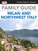 Eyewitness Travel Family Guide to Italy: Milan & Northwest Italy
