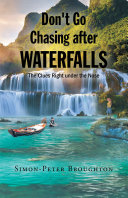 Don t Go Chasing after Waterfalls