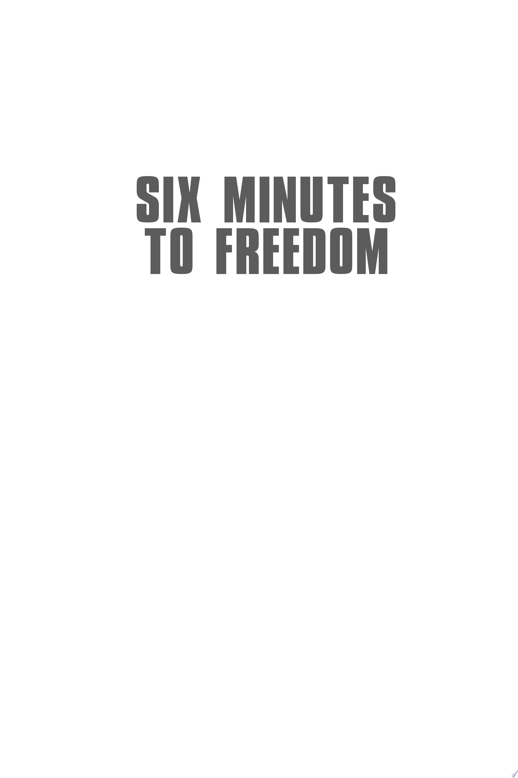 Six Minutes To Freedom