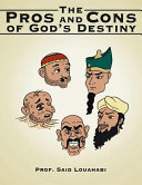 The Pros and Cons of God's Destiny
