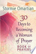 30 Days to Becoming a Woman of Prayer Book of Prayers Book PDF