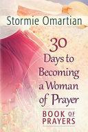 30 Days to Becoming a Woman of Prayer Book of Prayers Pdf/ePub eBook