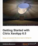Getting Started With Citrix Xenapp 6 5 Book PDF