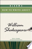 Bloom's How to Write about William Shakespeare