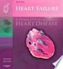 """Heart Failure: A Companion to Braunwald's Heart Disease E-book"" by Douglas L. Mann"