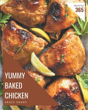 365 Yummy Baked Chicken Recipes