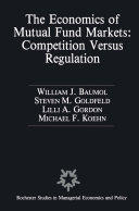The Economics of Mutual Fund Markets  Competition Versus Regulation