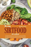 The Easy Sirtfood Diet Cookbook