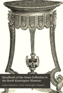 Handbook of the Jones Collection in the South Kensington Museum