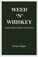 Weed  n  Whiskey   Reefer  Reefer Madness   Mad Cow