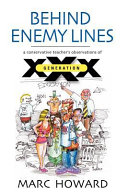 Behind Enemy Lines: A Conservative Teacher's Observations of Generation XXX