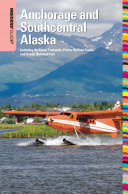 Insiders' Guide® to Anchorage and Southcentral Alaska Pdf/ePub eBook