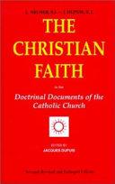 The Christian Faith in the Doctrinal Documents of the Catholic Church