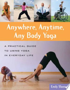 Download Anywhere, Anytime, Any Body Yoga Free Books - All About Books
