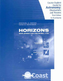 Telecourse Student Guide for Seeds  Horizons  Exploring the Universe Book