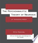 The Psychoanalytic Theory of Neurosis