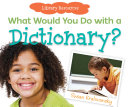 What Would You Do with a Dictionary