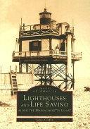Lighthouses and Lifesaving Along the Massachusetts Coast